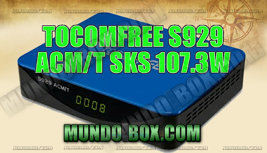 TOCOMFREE S929 ACM/T ACTUALIZACIÓN SKS 107.3W ON - 10/10/2018