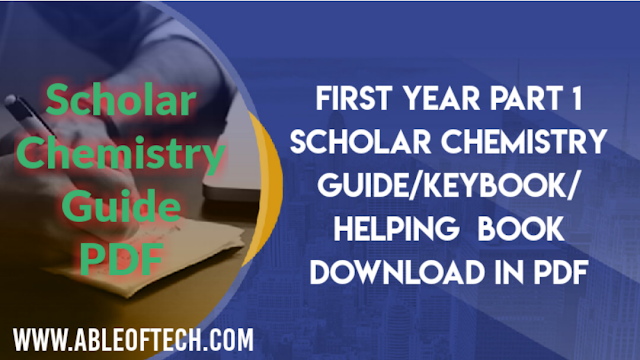 First Year part 1 Scholar Chemistry Guide/Keybook/Helping Book download in PDF