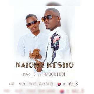 mAc.B Ft Madonidoh - Naiona KESHO - Download
