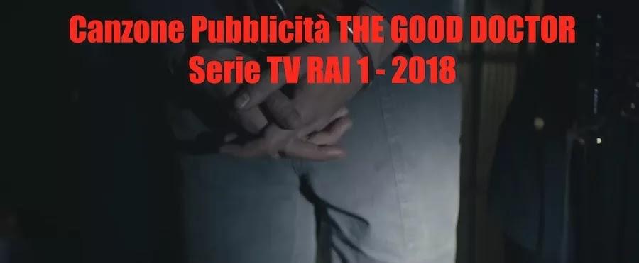 canzone della pubblicitò di the good doctor, serie tv rai 1 2018