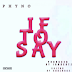 DOWNLOAD MP3: PHYNO – IF TO SAY (PROD. BY I AM BEATZ)