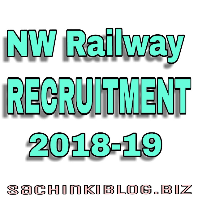 NW Railway Recruitment new Vacancy