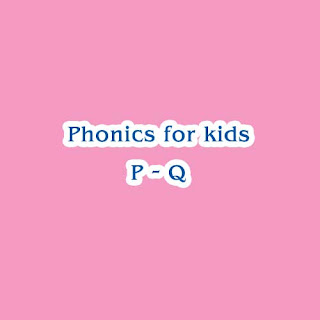 Phonics For Kids @ Tutor Ferry ( P - Q )
