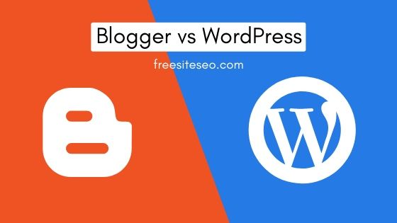 Blogger vs WordPress: Main Differences and Which is the Best
