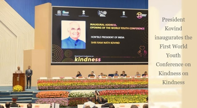 President Kovind inaugurates the First World Youth Conference on Kindness on Kindness