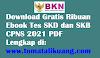 Download Gratis Ebook Tes SKD dan SKB CPNS 2021 PDF Semua Formasi LENGKAP!!!