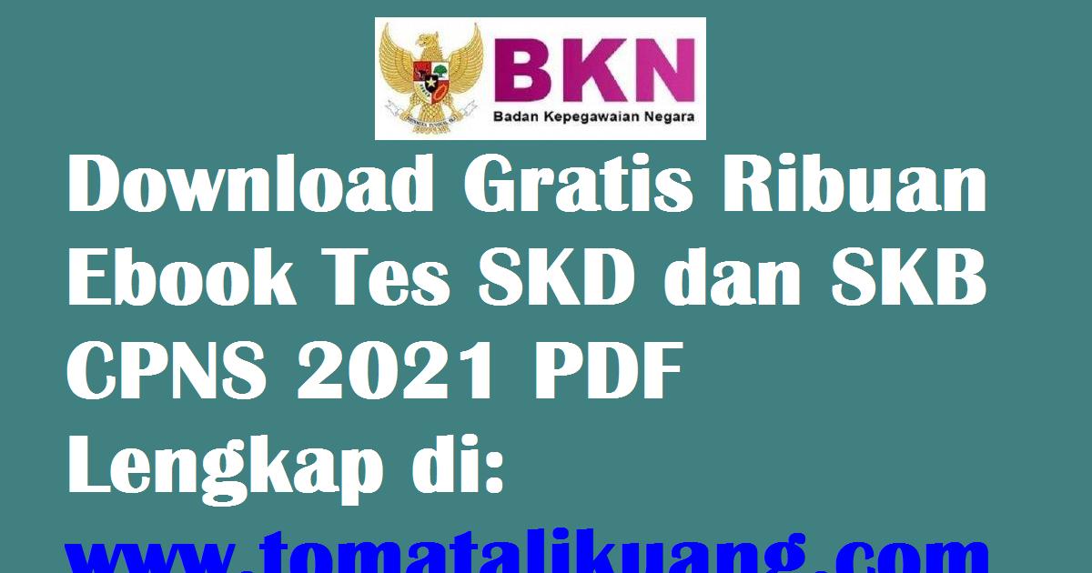 Download Gratis Ebook Tes Skd Dan Skb Cpns 2021 Pdf Semua Formasi Lengkap Tomatalikuang Com Berita Pendidikan Terbaru