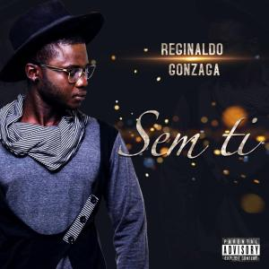 Reginaldo – Sem Ti (Kizomba) 2019