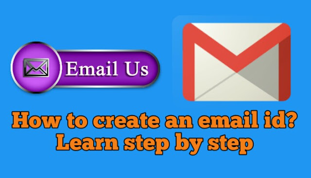 How to create an email id? Learn step by step