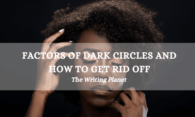 How to get Rid of Dark Circles - 7+ Ways
