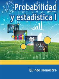 Probabilidad y Estadística I Quinto Semestre Telebachillerato