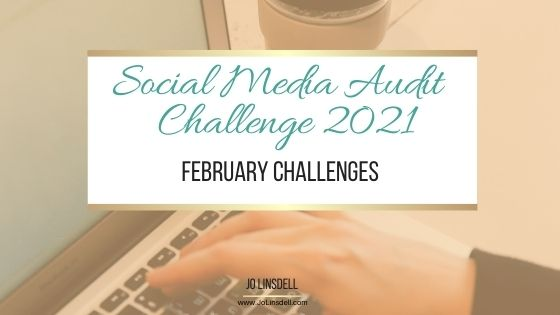 Social Media Audit Challenge 2021: February Challenges #SMAudit2021