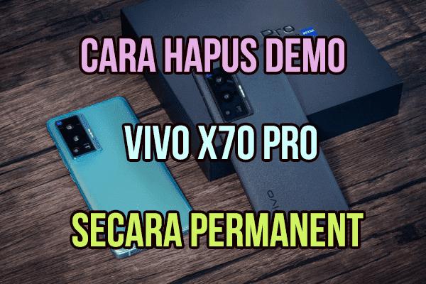 Cara Hapus Demo VIVO X70 Pro (5G) Secara Permanent