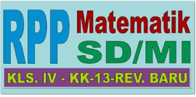 RPP MATEMATIKA KELAS 4 KURIKULUM 2013 REVISI BARU