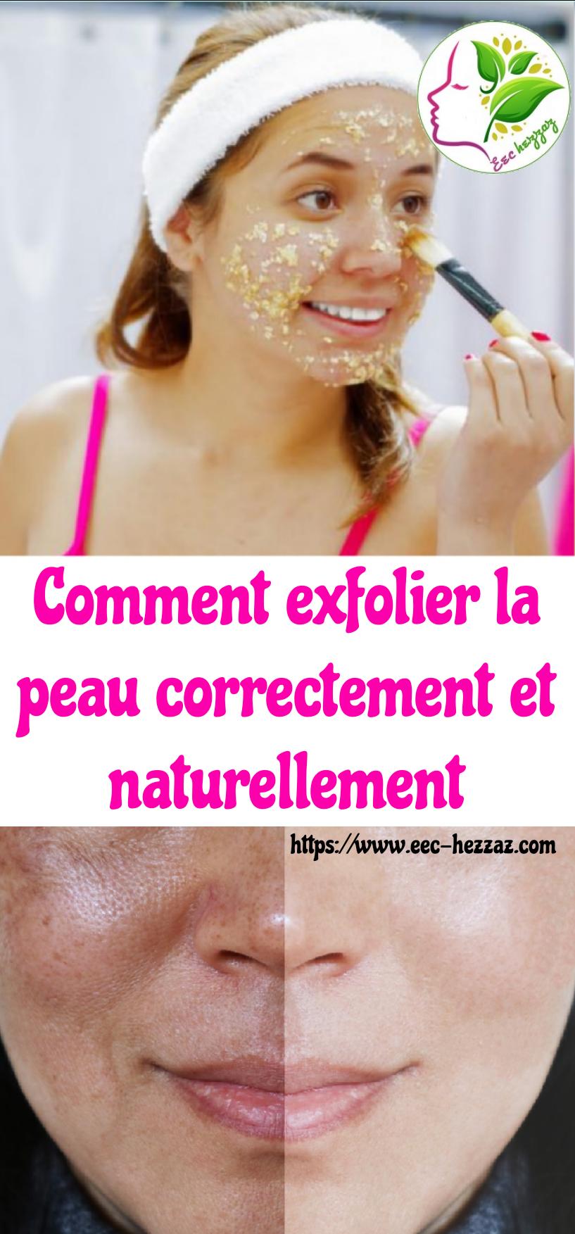 Comment exfolier la peau correctement et naturellementComment exfolier la peau correctement et naturellement