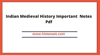 Indian Medieval History Important  Notes Pdf