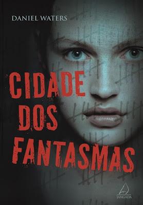 CIDADE DOS FANTASMAS (Daniel Waters)