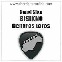 Chord Hendra Laros Bisikno Kunci Gitar
