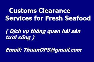 Customs Clearance Service for Fresh Seafood ( Dịch vụ thông quan Hải sản tươi sống )