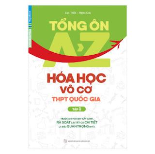 Tổng Ôn A-Z Hóa Học Vô Cơ THPT Quốc Gia (Tập 1) ebook PDF EPUB AWZ3 PRC MOBI