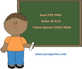 Contoh Soal PTS PPKn Kelas 6 K13 2019/2020