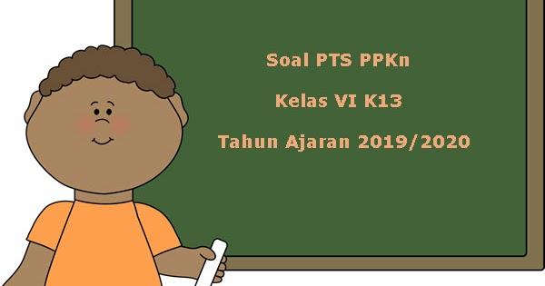 Soal Pts Uts Ppkn Kelas 6 Semester 1 K13 Terbaru Tahun 2019 2020 Juragan Les