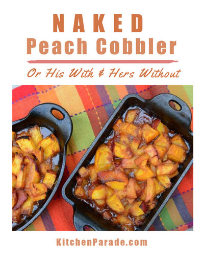 Naked Peach Cobbler ♥ KitchenParade.com, a peach cobbler makeover, all about the peaches, saving 200 calories by skipping the topping. But if someone in the family wants a topping? It's super easy to mix 'n' match, some with, some without.