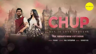 Checkout New Song Chup lyrics penned by Raj Fatehpur & sung by Vikas