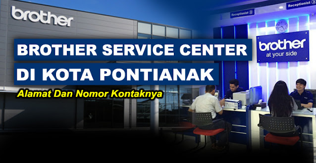 brother center, brother center pontianak, brother service center pontianak, service center brother pontianak, alamat service printer brother pontianak, service center resmi printer brother pontianak, brother printer service center pontianak