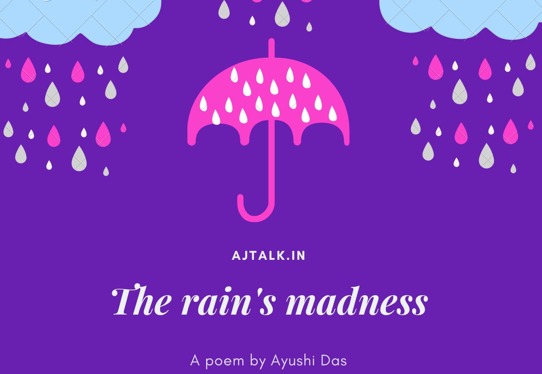 Rain and its madness