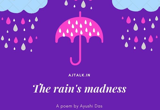 The rain's madness
