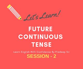 मैं हिन्दी माध्यम से future continuous tense का प्रयोगा सीखाऊँगा, इस tense related post को पढ़ने के बाद future continuous tense का प्रयोग आसान हो जाएगा.....
