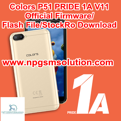 Colors P51 PRIDE 1A V11 Official Firmware/Flash File/Stock Rom Download