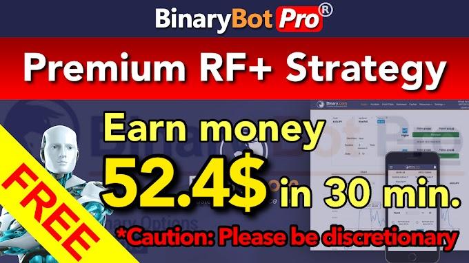 Premium RF+ Strategy | Binary Bot Pro
