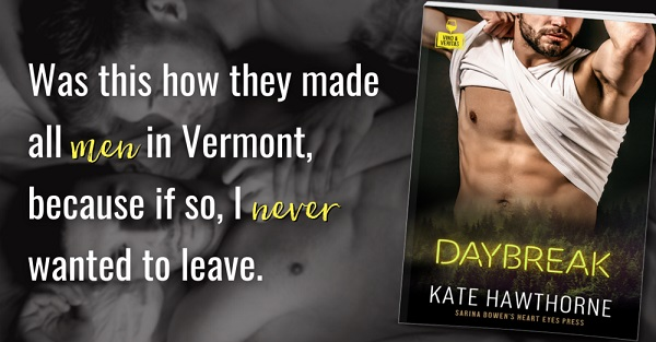 Was this how they made all men in Vermont, because if so, I never wanted to leave.