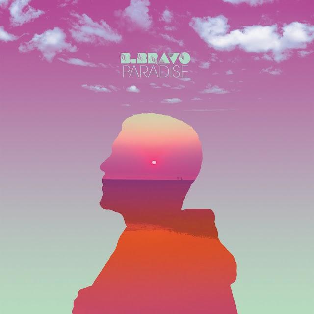 "Stream & Purchase ""Paradise LP"" album by B. Bravo [Rhythm & Blues]"