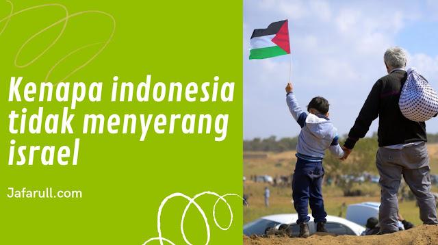 Kenapa indonesia tidak menyerang israel