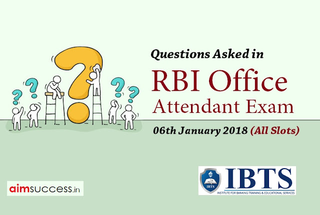 Questions Asked in RBI Attendant Exam 6th Jan 2018