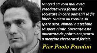 Maxima zilei: 5 martie - Pier Paolo Pasolini