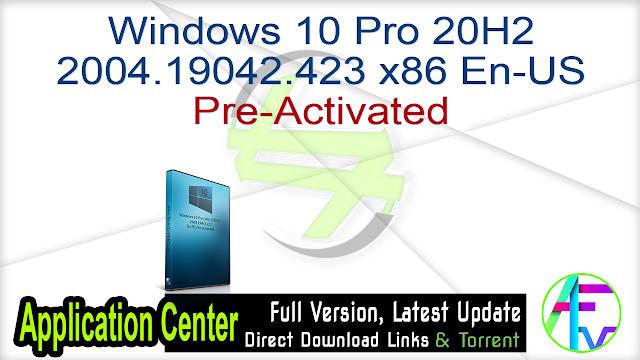 Windows 10 Pro 20H2 2004.19042.423 x86 En-US Pre-Activated