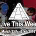 Live This Week: March 25th - March 31st, 2018