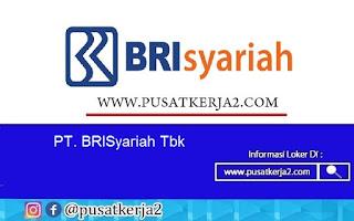 Lowongan Kerja SMA SMK D3 S1 PT BRI Syariah September 2020