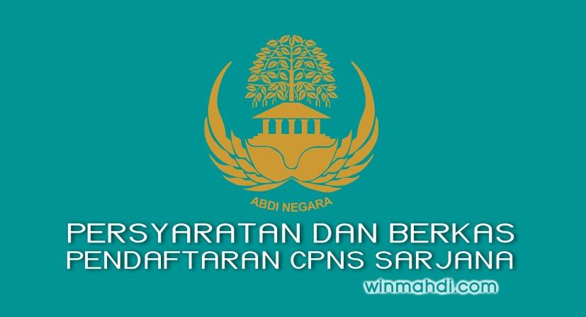 Persyaratan dan Berkas Pendaftaran CPNS Sarjana
