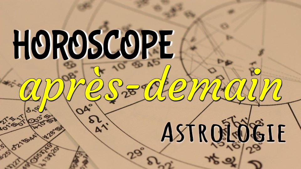 horoscope d'après-demain