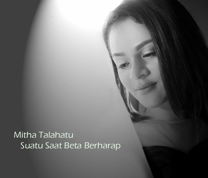 Mitha Talahatu. Suatu Saat Beta Berharap