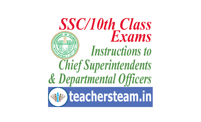 Instructions to Chief Superintendents and the Departmental Officers for conduct of SSC Exams - DGE Telangana