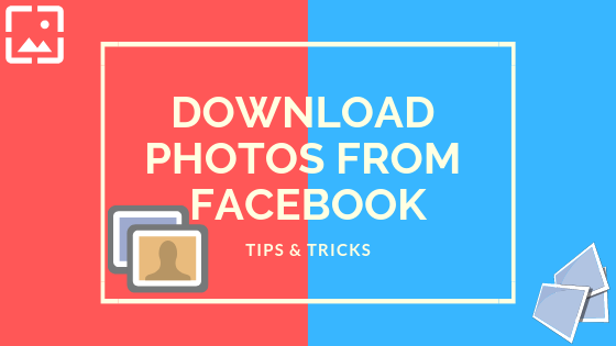 Download Your Photos From Facebook<br/>