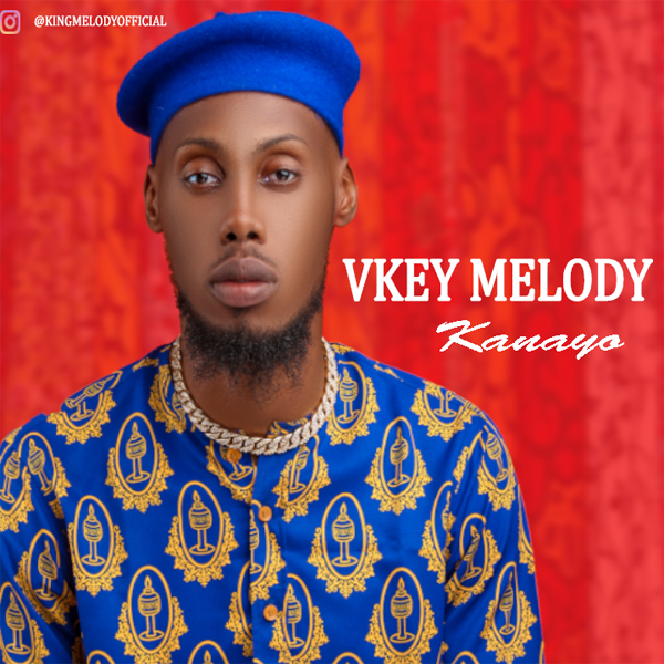 "Download ""Kanayo"" By Vkey Melody 