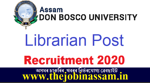Assam Don Bosco University Recruitment 2020