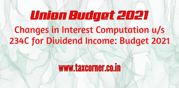 changes-in-interest-computation-us-234c-for-dividend-income-budget-2021